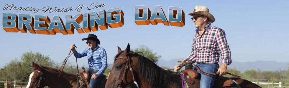 BRADLEY WALSH AND SON BREAKING DAD USA