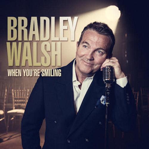 Bradley Walsh When You're Smiling